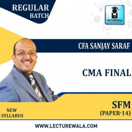 CMA Final  SFM (Paper-14)Regular Course : New Syllabus by CFA Sanjay Saraf