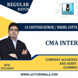 CMA Inter Company Accounts & Auditing Combo Regular Course : Video Lecture + Study Material By CA Santosh Kumar And CA Nikhil Gupta (For MAY/June 2021 & NOV./DEC.2021)