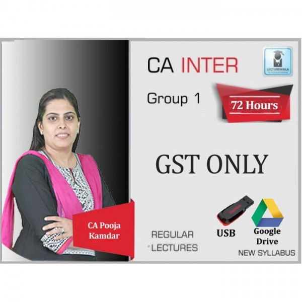 CA Inter GST Regular Course : Video Lecture + Study Material By CA Pooja Kamdar (For May 2020)