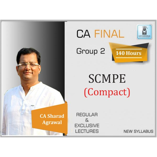 CA Final SCMPE New Syllabus Compact Course : Video Lecture + Study Material By CA Sharad Agrawal (For May 2020 & Nov. 2020)