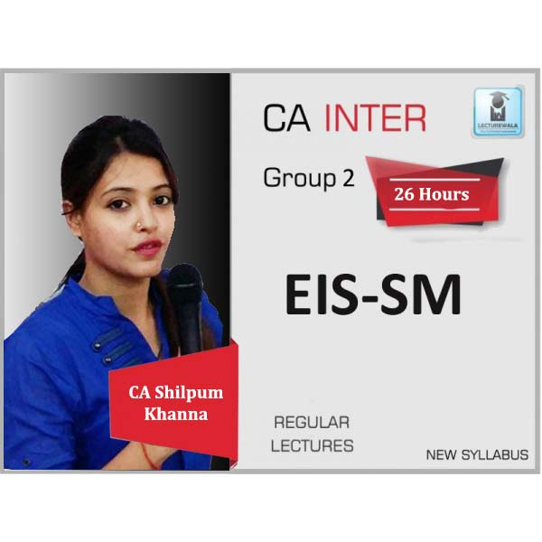 CA Inter Eis-Sm Regular Course : Video Lecture + Study Material By CA Shilpum Khanna (For Nov. 2019)
