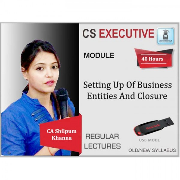 CS Executive Setting up of Business Entities And closure Regular Course : Video Lecture + Study Material By CA Shilpum Khanna (For June 2020 & Dec. 2020)