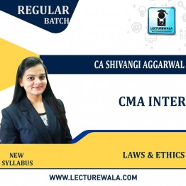 CMA Inter Laws & Ethics Regular Course : Video Lecture + Study Material By CA Shivangi Aggarwal (For Dec. 2021& June 2022)