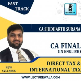 CA Final Direct Tax + International Tax (IN ENGLISH) FAST TRACK : Video Lecture + Study Material By CA Siddharth Surana (For  MAY 2021 TO  NOV.2021)