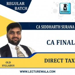 CA Final Direct Tax Regular Course : Video Lecture + Study Material By CA Siddharth Surana (For  MAY 2021 TO NOV.2021 )