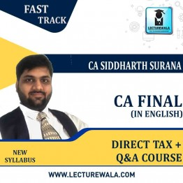 CA Final Direct Tax + Q&A Course : Video Lecture + Study Material By CA Siddharth Surana (For MAY 2021 TO NOV.2021)