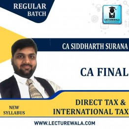 CA Final Direct Tax + International Tax  Regular Course : Video Lecture + Study Material By CA Siddharth Surana (For MAY 2021 TO NOV.2021)