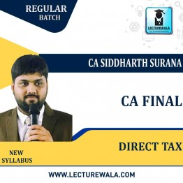 CA Final Direct Tax  Regular Course : Video Lecture + Study Material By CA Siddharth Surana (For May 2022 / Nov.2022)