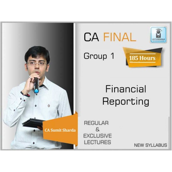 CA Final Financial Reporting New Syllabus : Video Lecture + Study Material by CA Sumit Sharda (For May 2020 & Onwards)
