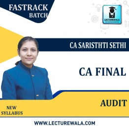 CA Final Audit Fastrack Course New Syllabus : Video Lecture + Study Material By CA Sarishti Sethi (For May / Nov. 2021)
