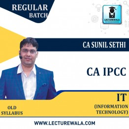 CA IPCC IT Regular Course New Syllabus : Video Lecture + Study Material By CA Sunil Sethi (For May 2021 & Nov. 2021)