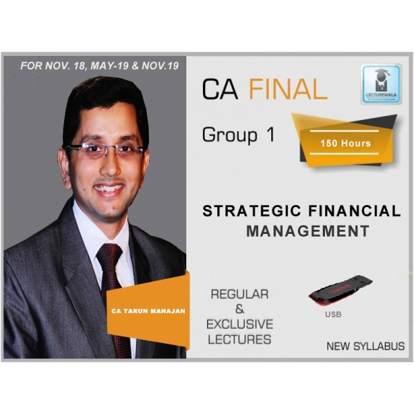 CA FINAL NEW SYLLABUS : STRATEGIC FINANCIAL MANAGEMENT - REGULAR BATCH BY CA, CFA TARUN MAHAJAN (FOR MAY 2019 & ONWARD)