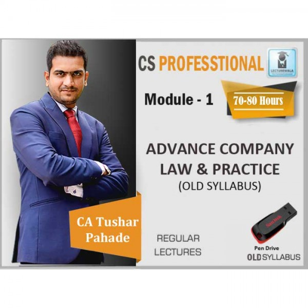 CS Professional Advanced Company Law And Practices Old Syllabus Regular Course : Video Lecture + Study Material By CA Tushar Pahade (For June 2020)