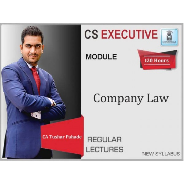 CS Executive Company Law  New Syllabus Regular Course : Video Lecture + Study Material By CA Tushar Pahade (For June 2020 & Dec. 2020)