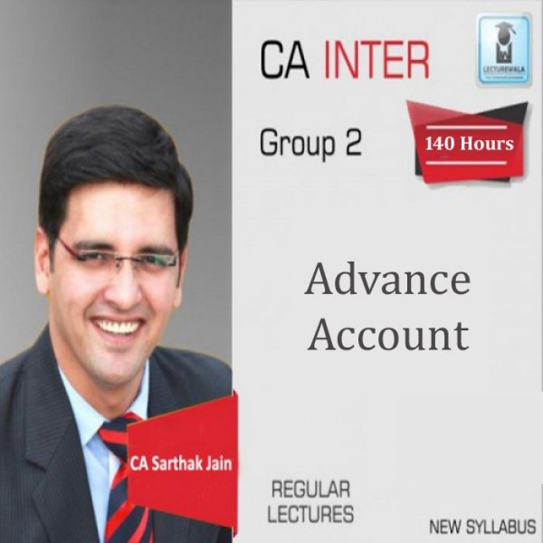 CA Inter Advance Accounting New Syllabus Regular Course As Per Revised Syllabus : Video Lecture + Study Material By CA Sarthak Jain (For May 2020 to May 2021)