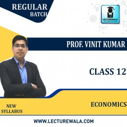 CLASS 12th  Economics Regular Course : Video Lecture + Study Material By Prof. Vinit Kumar (For March 2022)