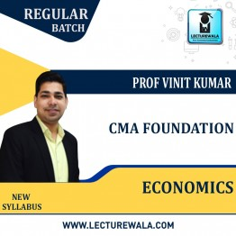 CMA Foundation Economics Regular Course : Video Lecture + Study Material By Prof. Vinit Kumar (For Nov. 2021 & May 2022 & Nov. 2022)