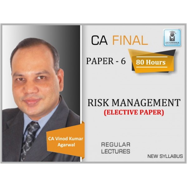 CA Final Risk Management Elective Paper Regular Course : Video Lecture + Study Material By CA Vinod Kumar Agarwal (For Nov. 2019 & Onwards)