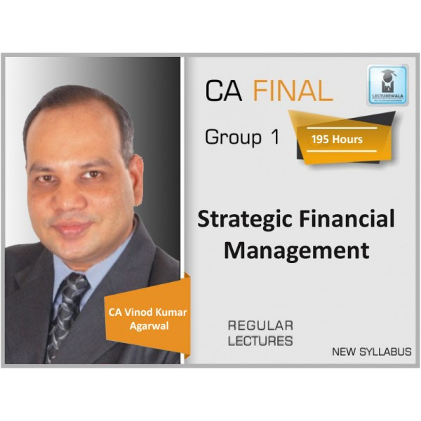 CA Final SFM New Syllabus Regular Course : Video Lecture + Study Material By CA Vinod Kumar Agarwal (For Nov. 2019 & Onwards)