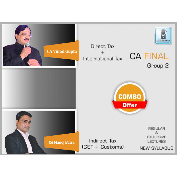 CA Final Direct Tax & Indirect Tax Combo Regular Course : Video Lecture + Study Material By CA Vinod Gupta & CA Manoj Batra For (May 2020 & Nov. 2020)