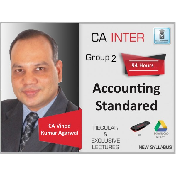 CA Inter Accounting Standard New Syllabus Regular Course : Video Lecture + Study Material By CA Vinod Kumar Agarwal (For Nov. 2019 & Onwards)