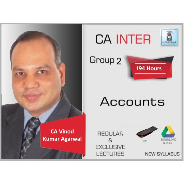 CA Inter Accounts Regular Course New Syllabus : Video Lecture + Study Material By CA Vinod Kumar Agarwal (For Nov. 2019 & Onwards)