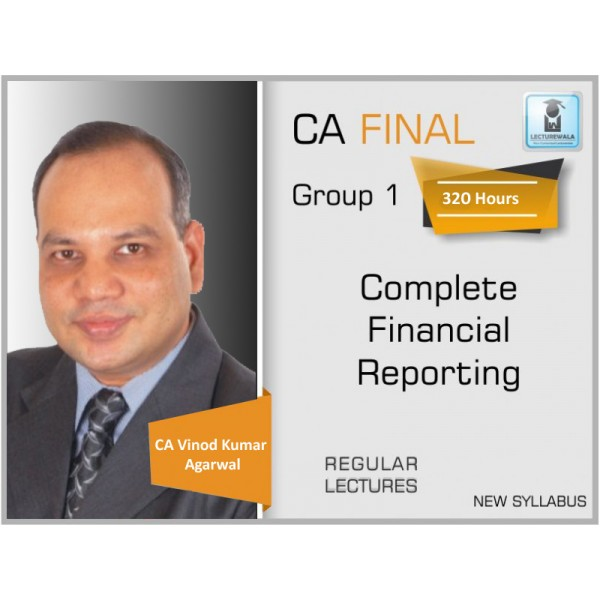 CA Final FR New Syllabus Regular Batch : Video Lecture + Study Material By CA Vinod Kumar Agarwal (For Nov. 2019 & Onwards)