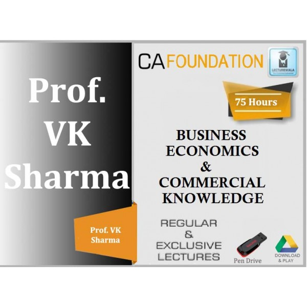 CA Foundation Economic and Business Commercial Knowledge Regular Course : Video Lecture + Study Material By Prof. VK Sharma (For Nov. 2019 & Onwards)