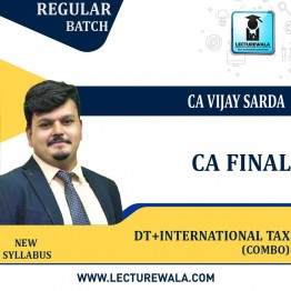 CA Final Direct Tax + International Tax New and Old Syllabus Regular Course : Video Lecture + Study Material By CA Vijay Sarda For (Nov. 2021)