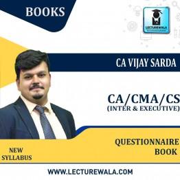 CA Inter/CMA Inter/CS Executive DT Questionnaire Book : Study Material By CA Vijay Sarda (For May/June 2021 & Nov./Dec. 2021)