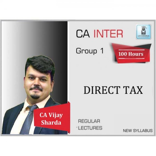 CA Inter Direct Tax  New & Old Syllabus Regular Course : Video Lecture + Study Material By CA Vijay Sarda For (May 2020 & Nov. 2020)