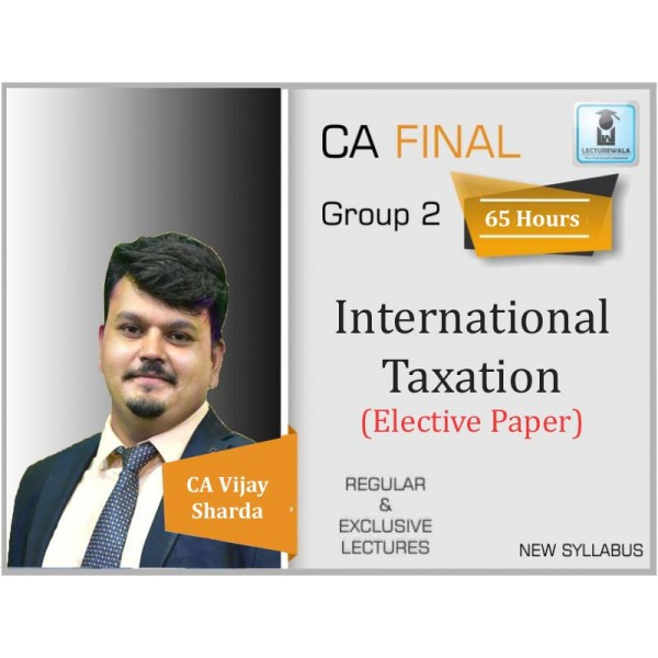 CA Final International Taxation (6C Elective Paper) Regular Course : Video Lecture + Study Material By CA Vijay Sarda For (May 2020 & Nov. 2020)