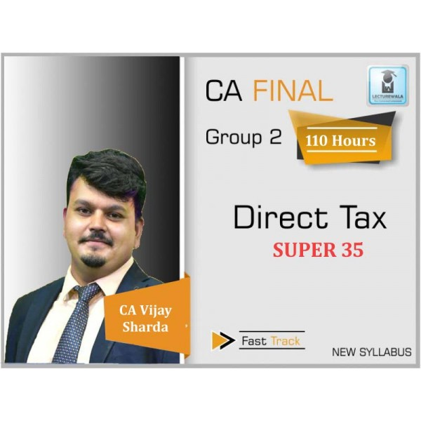 CA Final Direct Tax  New & Old Syllabus Super 35 Crash Course : Video Lecture + Study Material By CA Vijay Sarda For (May 2020 & Nov. 2020)
