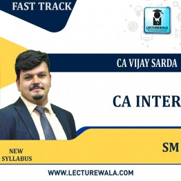 CA Inter SM  New Syllabus Fast Track Batch : Video Lecture + Study Material By CA Vijay Sarda For (May/Nov. 2021)