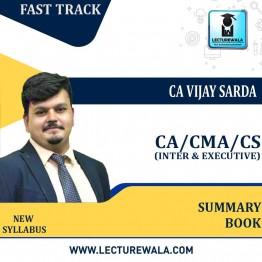 CA Inter/CMA Inter/CS Executive Direct Tax Fast Track Summary Book : Study Material By CA Vijay Sarda (For May/June 2021Nov./Dec. 2021)