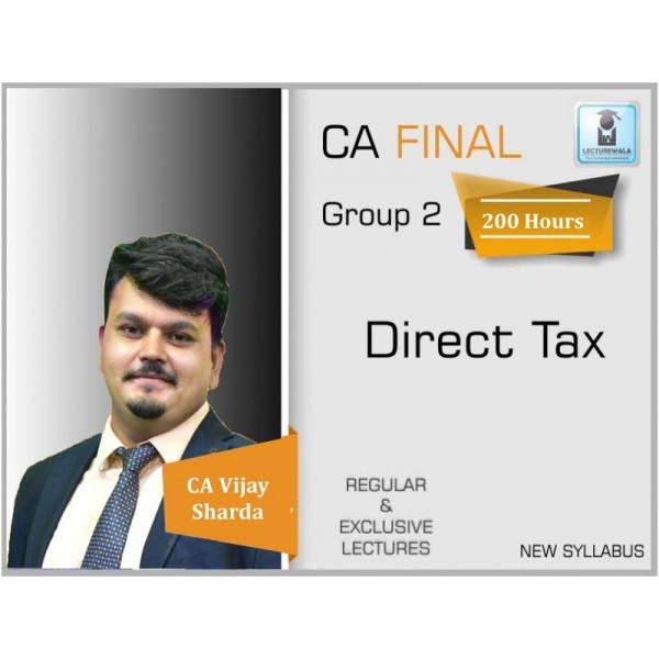 CA Final Direct Tax  New & Old Syllabus Regular Course : Video Lecture + Study Material By CA Vijay Sarda For (May 2020 & Nov. 2020)