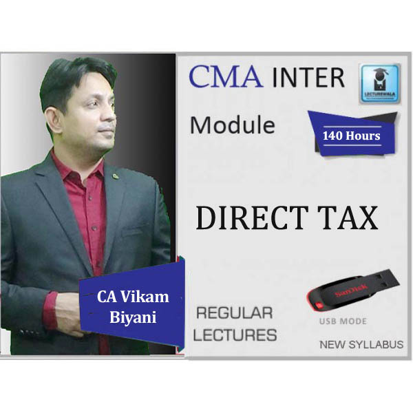 CMA Inter Direct Tax Regular Course : Video Lecture + Study Material By CA Vikram Biyani (For June 2020 & Dec. 2020)