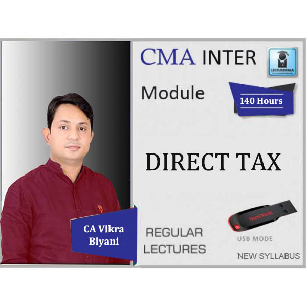 CMA Inter Direct Tax Regular Course : Video Lecture + Study Material By CA Vikram Biyani (For Dec. 2019)