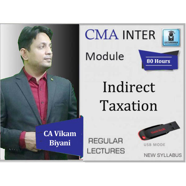 CMA Inter Indirect Tax Regular Course : Video Lecture + Study Material by CA Vikram Biyani (For June 2020 & Dec. 2020)