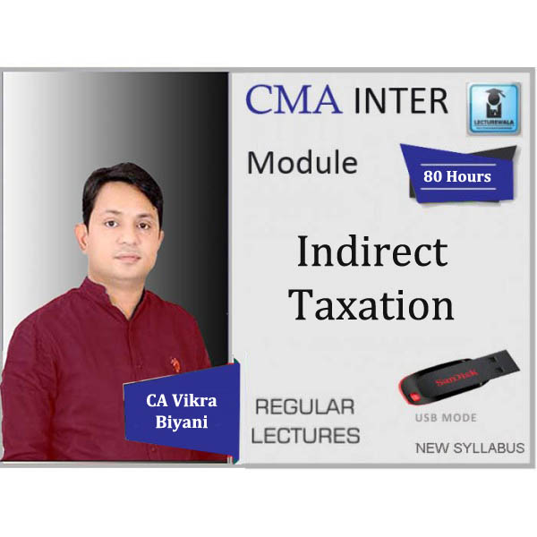 CMA Inter Indirect Tax Regular Course : Video Lecture + Study Material by CA Vikram Biyani (For Dec. 2019)