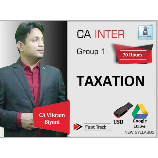 CA Inter Taxation (DT & GST) Crash Course : Video Lecture + Study Material By CA Vikram Biyani (For May 2020 & Nov. 2020)