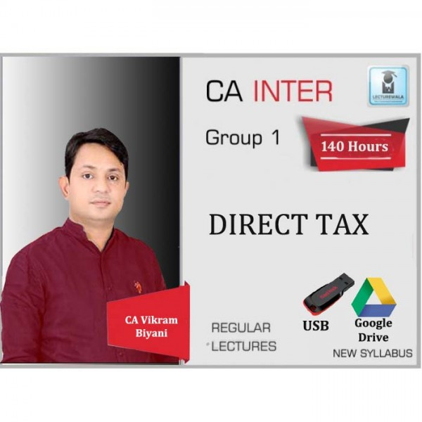 CA Inter Direct Tax Regular Course : Video Lecture + Study Material By CA Vikram Biyani (For May 2020 & Nov. 2020)