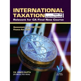 CA Final International Taxation 4th Edition By CA Vinod Gupta (For May and Nov. 2021)