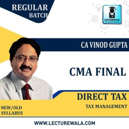 CMA Final Direct Tax Law Regular Course : Video Lecture + Study Material By CA Vinod Gupta For ( June 2021 & Dec. 2021)