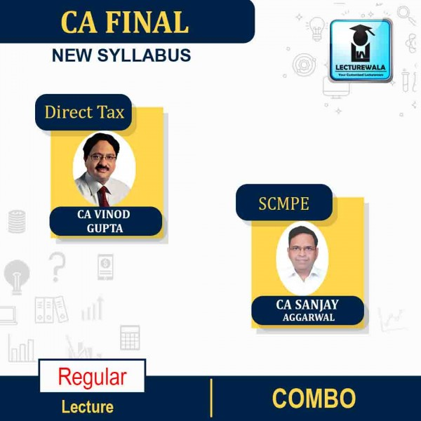 CA Final Direct Tax(Pre-booking) & Scmpe (Latest Rec.) Combo Regular Course : Video Lecture + Study Material By CA Vinod Gupta & CA Sanjay Aggarwal (For May 2022 & Nov.2022)