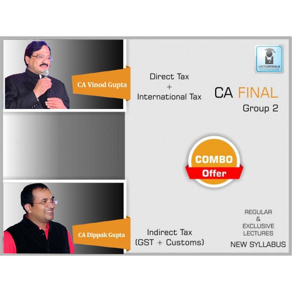 CA Final Direct Tax & Indirect Tax Combo Regular Course : Video Lecture + Study Material By CA Vinod Gupta & CA Dippak Gupta For (May 2020 & Nov. 2020)