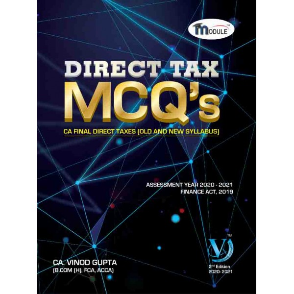 CA FINAL DIRECT TAX (OLD & NEW COURSE) MCQ's BOOK 34 EDITION BY CA VINOD GUPTA (FOR MAY 20 & NOV. 20)