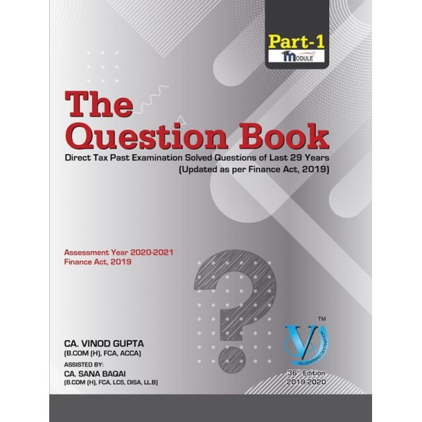 CA FINAL DIRECT TAX QUESTION BOOK 34TH EDITION BY CA VINOD GUPTA (MAY & Nov.2020)