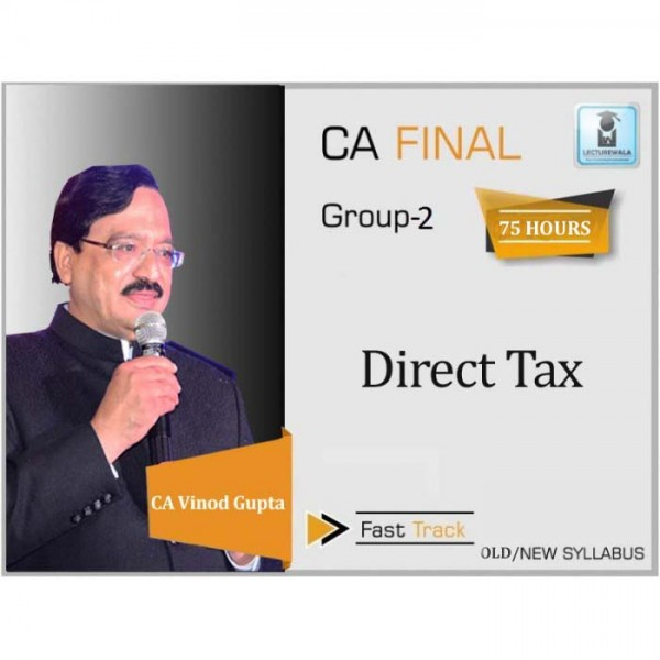 CA Final Direct Tax Crash Course Revision Batch : Video Lecture + Study Material By CA Vinod Gupta (For May 2020 & Nov. 2020)
