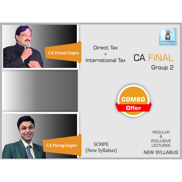 CA Final Direct Tax & Scmpe Combo Regular Course : Video Lecture + Study Material By CA Vinod Gupta & CA Parag Gupta For (May 2020 & Nov. 2020)